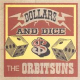 Dollars and Dice Lyrics The Orbitsuns