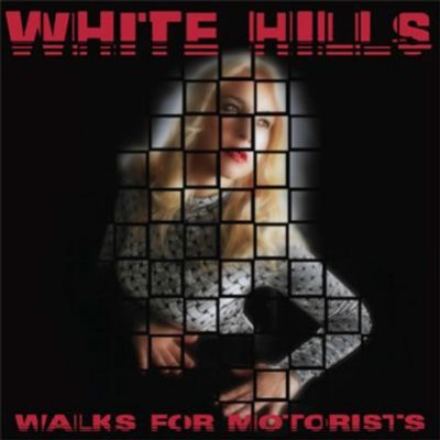 WALKS FOR MOTORISTS Lyrics White Hills