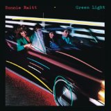 Green Light Lyrics Bonnie Raitt