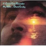 If I Could Only Remember My Name Lyrics David Crosby