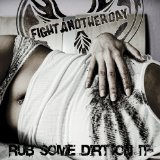 Rub Some Dirt On It Lyrics Fight Another Day