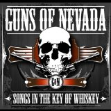 Songs in the Key of Whiskey Lyrics Guns Of Nevada