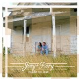 Made to Last Lyrics Joey & Rory