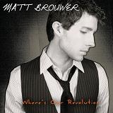 Where's Our Revolution Lyrics Matt Brouwer