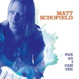 Far As I Can See Lyrics Matt Schofield