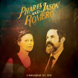 A Wanderer I'll Stay Lyrics Pharis & Jason Romero
