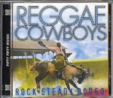 Rock Steady Rodeo Lyrics Reggae Cowboys