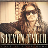 Love Is Your Name (Single) Lyrics Steven Tyler