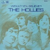 Would You Believe? Lyrics The Hollies