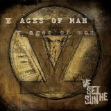 V Ages of Man Lyrics We Set The Sun