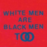 White Men Are Black Men Too Lyrics Young Fathers