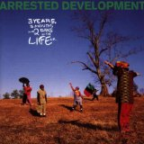 3 Years, 5 Months & 2 Days In The Life Of... Lyrics Arrested Development