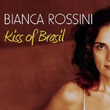 Kiss of Brasil Lyrics Bianca Rossini