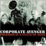 Freedom Is A State Of Mind Lyrics Corporate Avenger