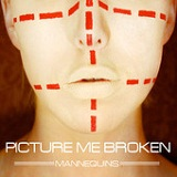 Mannequins (EP) Lyrics Picture Me Broken
