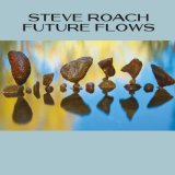Future Flows Lyrics Steve Roach