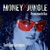 Money Jungle: Provocative In Blue Lyrics Terri Lyne Carrington