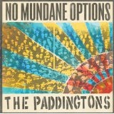 No Mundane Options Lyrics The Paddingtons