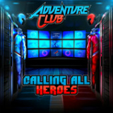 Calling All Heroes, Pt. 1 (EP) Lyrics Adventure Club