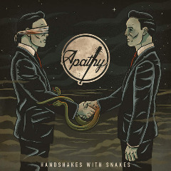Handshakes With Snakes Lyrics Apathy