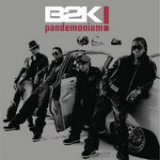Pandemonium! Lyrics B2K
