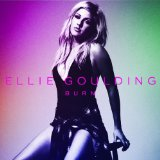 Burn (Single) Lyrics Ellie Goulding