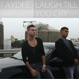 Laugh Till You Cry (Single) Lyrics Faydee