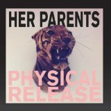 Physical Release Lyrics Her Parents