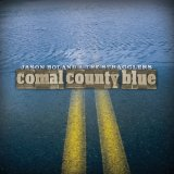 Comal County Blue Lyrics Jason Boland And The Stragglers
