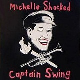 Captain Swing Lyrics Michelle Shocked