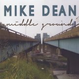 Middle Ground Lyrics Mike Dean