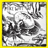 Hyphenated-man Lyrics Mike Watt
