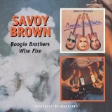 Boogie Brothers/Wire Fire Lyrics Savoy Brown