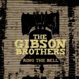 Ring The Bell Lyrics The Gibson Brothers