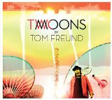 Two Moons Lyrics Tom Freund