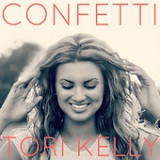 Confetti (Single) Lyrics Tori Kelly