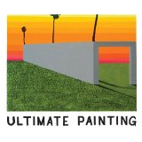 Ultimate Painting Lyrics Ultimate Painting