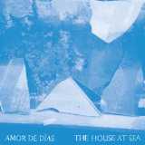 The House At Sea Lyrics Amor De Dias