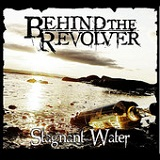 Stagnant Water (EP) Lyrics Behind The Revolver