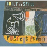 Perfect From Now On Lyrics Built to Spill