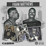 Frank Matthews Lyrics Casino ATL
