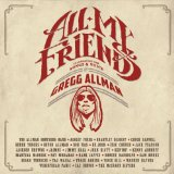 All My Friends: Celebrating The Songs & Voice Of Gregg Allman Lyrics Gregg Allman