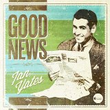 Good News Lyrics Ian Yates