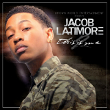 This Is Me 2 (Mixtape) Lyrics Jacob Latimore