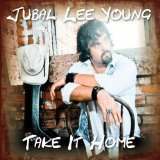 Take It Home Lyrics Jubal Lee Young