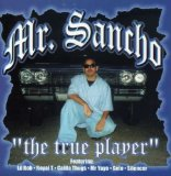 True Player Lyrics Mr. Sancho