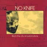 Fire In the City of Automatons Lyrics No Knife