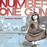 Celebrate Mistakes Lyrics Number One Gun