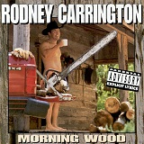 Morning Wood Lyrics Rodney Carrington