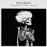 The Joys Of Living 2008-2010 Lyrics Sharks